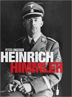 Heinrich Himmler: Amazon.co.uk: Peter Longerich: 9780199651740: Books