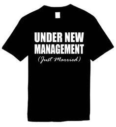Mens Wedding T-Shirts (UNDER NEW MANAGEMENT (JUST MARRIED)) Marriage