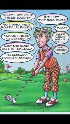 In the head of a golfer before a shot. Lol....this really does happen.