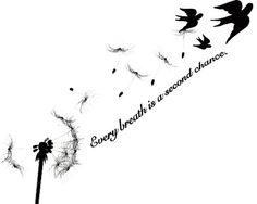 """""""every Breath Is A Second Chance"""" tatoo Body Art Tattoos, New Tattoos, Bird Tattoos, Tattoos With Quotes, Tattoos On Foot, Rib Cage Tattoos, Beauty Quote Tattoos, Tattoo Sayings, Symbol Tattoos"""