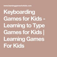 Keyboarding Games for Kids - Learning to Type Games for Kids   Learning Games For Kids
