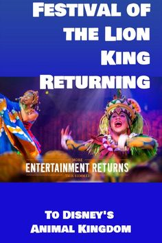 This contains: Animal Kingdom's Festival of the Lion King Returns This Summer Disney World Vacation Planning, Disney Cruise Tips, Disneyland Tips, Walt Disney World Vacations, Disney Trips, Disney Travel, Trip Planning, Disney World News, Disney World Magic Kingdom