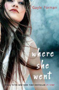 Livro 2 - Para onde ela foi (Se Eu Ficar) - Gayle Forman ~ Bebendo Livros