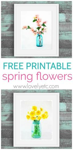 Free printables are such an easy way to freshen up your home for spring. These watercolor spring flowers in mason jars are perfect to simply print and frame.