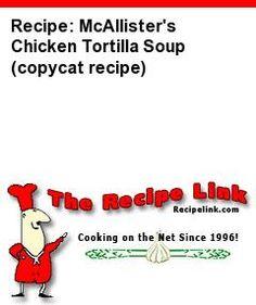 Recipe: McAllister's Chicken Tortilla Soup (copycat recipe) - Recipelink.com