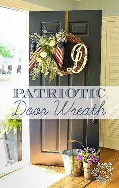#DIY #Patriotic Door Wreath plus inspiration for your outdoor decor and ideas for bringing the inside out.