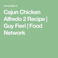Cajun Chicken Alfredo 2 Recipe | Guy Fieri | Food Network Sundried Tomato Pasta, Chicken Slices, Parmesan Pasta, Dry White Wine, Spice Rub, Guy Fieri, Chicken Alfredo, Chicken Chili