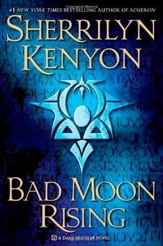 Bad Moon Rising (Were-Hunter #4) by Sherrilyn Kenyon