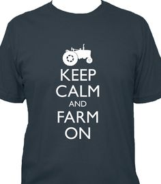Father's Day Gift Shirt - Farming Shirt - Keep Calm and Carry On - FARM ON - 5 Colors Available - Mens Cotton Shirt - Gift Friendly. $22.50, via Etsy.