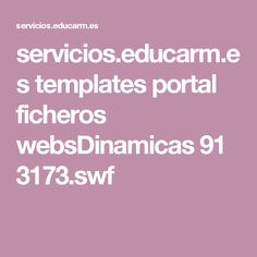 servicios.educarm.es templates portal ficheros websDinamicas 91 3173.swf