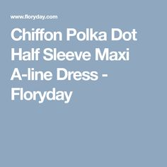 Chiffon Polka Dot Half Sleeve Maxi A-line Dress - Floryday