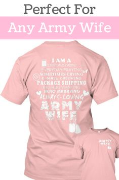 I Am A Texting And Calling Everyday Praying Sometimes Crying E-mail Checking Package Shipping Big-Hug Wanting Hero Marrying Always-Loving Army Wife T-Shirt