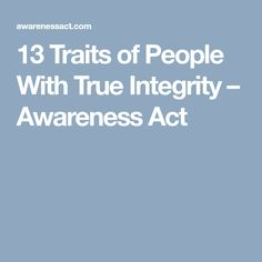 13 Traits of People With True Integrity – Awareness Act