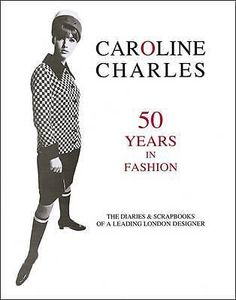 Caroline Charles, 50 Years in Fashion by Caroline Charles, 9781851497164.