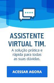 Assistente Virtual TIM. Acesse agora e tire suas dúvidas.