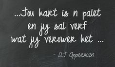 Ink skryf in Afrikaans Poetry Quotes, Wisdom Quotes, True Quotes, Qoutes, Writing Lyrics, Afrikaanse Quotes, Word Board, Literature Quotes, Aesthetic Words
