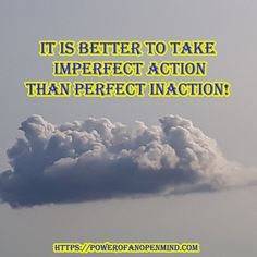 It is better to take imperfect than inaction! Personal Development, Im Not Perfect, Spirituality, Mindfulness, Action, Success, Good Things, Motivation, I'm Not Perfect
