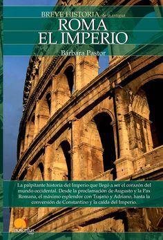 Portada Breve historia de Roma. El Imperio Historia Universal, Constantino, Newspaper Article, Spanish, Medieval, Author, Books, Movie Posters, History Books