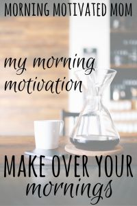 My Morning Motivation…Make Over Your Mornings. The morning is the most beautiful time of day! I want to be a morning person! Here is my motivation to finally become an early riser. Here is what helped me do it.