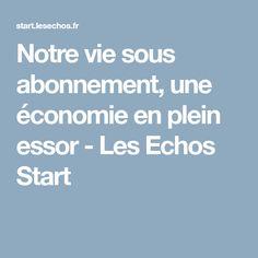 Notre vie sous abonnement, une économie en plein essor - Les Echos Start