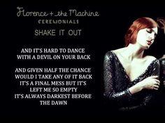 "Florence + the Machine - Shake It Out (Lyrics)...amazing lyrics! ""It's hard to dance with a devil on your back so.....""!"