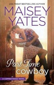 Part Time Cowboy by Maisey Yates  Contemporary Romance book, Law Enforcement, Romance book, Second Chances, Small Town Romance