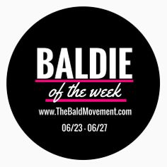 Oh yes!!!!! Are you all ready to see who BALDIE of the week is??? We are super excited to tell you. She will be announced TOMORROW!!! #thebaldmovement