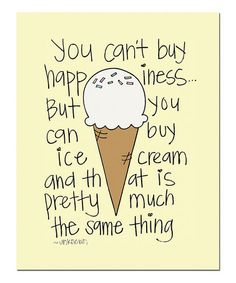 I'm not a huge ice cream fan but this so reminds me of my daughter, that I really had to smile...That woman loves herself some ice cream..
