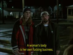 Dogma - Jay & Silent Bob for Women's Reproductive Rights! Silent Bob, Def Not, Movie Lines, Intersectional Feminism, Pro Choice, Film Quotes, Quote Aesthetic, Mood Quotes, Thoughts