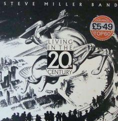 Steve Miller Band – Living In The 20th Century       EST 2027 Stereo