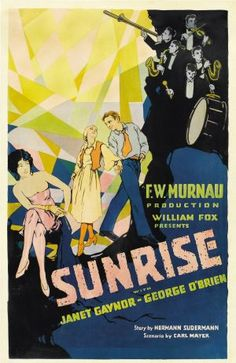 Sunrise (1927): A married farmer falls under the spell of a slatternly woman from the city, who tries to convince him to drown his wife.