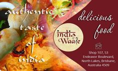 Indiawaale - Authentic taste of india Shop 107, 53, Endeavor Boulevard, North Lakes, Brisbane www.indiawaale.com.au