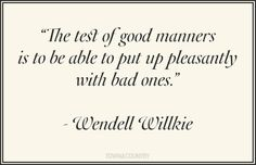 Good Manners Quotes - Best Quotes About Manners - Town & Country Good Manners Quotes, Great Quotes, Quotes To Live By, Me Quotes, Inspirational Quotes, Friend Quotes, Famous Quotes, Happy Quotes, Positive Quotes