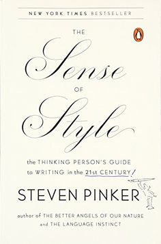 The Sense of Style: The Thinking Person's Guide to Writin...
