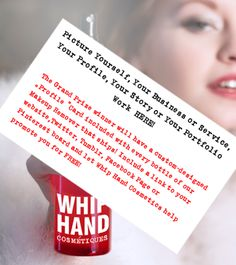 """The Grand Prize winner of the """"Fame Your Name"""" Contest from Whip Hand Cosmetics will have a custom-profile card included with every bottle of makeup remover that ships.     Great way for a designer, makeup artist, graphic designer, photographer, stylist or blogger to promote themselves alongside Whip Hand."""