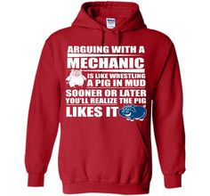 Arguing With A Mechanic Is Like Wresting A Pig In Mud T-Shirt