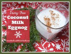 Dairy-Free Egg Nog- Coconut Milk Eggnog- a real food superfood drink