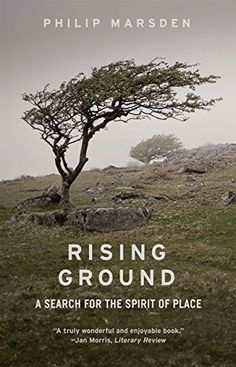 Rising Ground: A Search for the Spirit of Place by Philip…