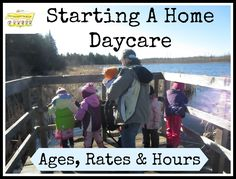 You''ve decided to open up your own home daycare! Great. Now we need to plan out a few details before you open your doors to your group of little munchkins. Ages of children in your care Advertisin...