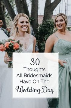 Congratulations! You have just been carefully picked to be a bridesmaid. The wedding day has finally arrived. You've been preparing to be a bridesmaid your whole life and have conquered a lot of duties and checklists. Here are some thoughts that might come across a bridesmaid's mind the day of the wedding.