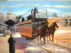 Painting/  Trams in Baghdad at the beginning of the twentieth century