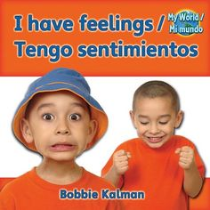 I Have Feelings/Tengo Sentimientos (My World/Mi Mundo by Bobbie Kalman. In English and Spanish. GRL - B Find in the Children's Spanish section under Red Dot SP BF 511 2011 j Online Books For Kids, Books Online, Leveled Readers, Kindergarten Curriculum, Feelings And Emotions, My World, Book Format, Audio Books, This Book
