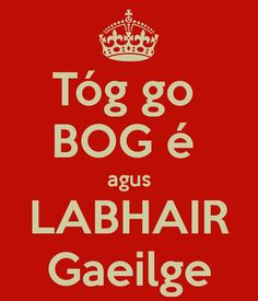 Keep Calm and Speak Irish (Gaelic) Irish Quotes, Irish Memes, Irish Sayings, Gaelic Words, Irish Proverbs, Irish Language, Irish Eyes Are Smiling, Irish Celtic, Celtic