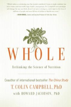 Whole: Rethinking the Science of Nutrition:Amazon:Kindle Store