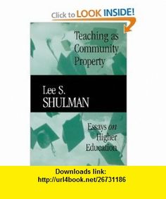 Teaching as Community Property Essays on Higher Education (Jossey-Bass/Carnegie Foundation for the Advancement of Teaching) (9780470623084) Lee S. Shulman , ISBN-10: 047062308X  , ISBN-13: 978-0470623084 ,  , tutorials , pdf , ebook , torrent , downloads , rapidshare , filesonic , hotfile , megaupload , fileserve