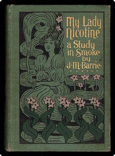 J.M. Barrie. My Lady Nicotine: A Study in Smoke. Boston: Joseph Knight Co., 1896 (© 1895).