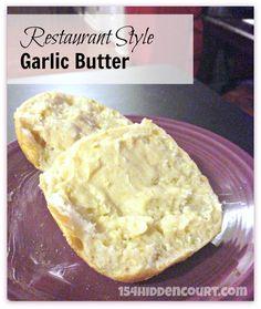 154 Hidden Court: Homemade restaurant style garlic butter