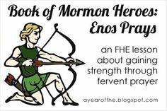 Enos Prays FHE lesson - website has tons of FHE lesson ideas
