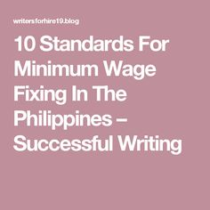 10 Standards For Minimum Wage Fixing In The Philippines – Successful Writing Minimum Wage, Philippines, Success, Writing, Education, Onderwijs, Being A Writer, Learning