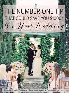 The Number One Tip That Could Save You $1000s On Your Wedding Day | Bridal Musings